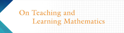 On Teaching and Learning in Mathematics